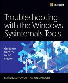 Windows Sysinternals Administrators Reference