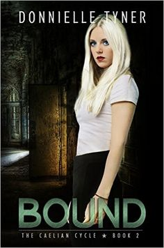 Tome Tender: Bound by Donnielle Tyner (The Caelian Cycle, #2)