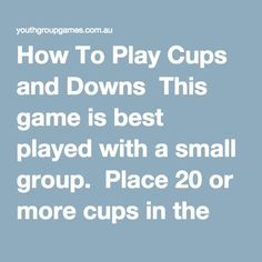 Cups and Downs - Active games, Team building games - This game is best played with a small group. Place 20 or more cups in the middle of the room, put half of them upside down and the other half the right way up. Divide the group into 2 teams and . Youth Group Names, Group Names Ideas, Youth Group Lessons, Youth Group Activities, Youth Group Events, Group Games For Kids, Games For Teens, Family Games, Fun Games