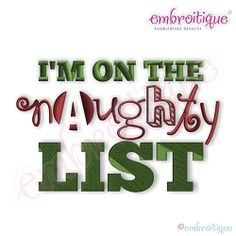 I'm On The Naughty List - 6 Sizes!   Christmas   Machine Embroidery Designs   SWAKembroidery.com Embroitique