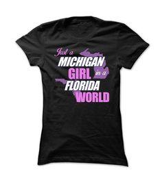 Just a Michigan Girl in a Florida World #tee #teeshirt