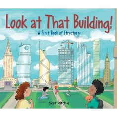 """Read """"Look at that Building A First Book of Structures"""" by Scot Ritchie available from Rakuten Kobo. Learning about buildings and how they are constructed has never been so much fun. This gem of a book introduces young re. Grade 3 Science, Teaching Science, Primary Science, Science Activities, Teaching Ideas, Reading Skills, Teaching Reading, Learning, Reading Resources"""