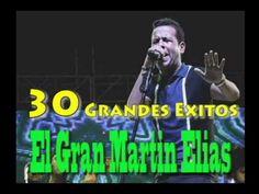 exitos de martin elias diaz - 30 exitos, el gran martin elias - 2016. - YouTube