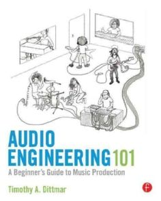 Audio Engineering 101: A Beginner's Guide to Music Production (Paperback) - 13715365 - Overstock - The Best Prices on Engineering - Mobile
