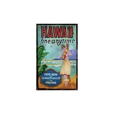 Hawaii Fine Any Time Vintage Tropical Sign found on Polyvore