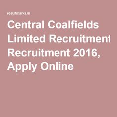 Central Coalfields Limited Recruitment 2016, Apply Online