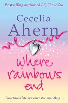 Where Rainbows End by Cecelia Ahern Uno de mis libros favoritos! No puedo creerlo!!