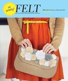 For the crafter on your list: So Pretty! Felt - 24 Stylish Projects to Make with Felt, by Amy Palanjian #GiveBooks