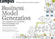 Business Model Generation: Ein Handbuch für Visionäre, Spielveränderer und Herausforderer von Alexander Osterwalder http://www.amazon.de/dp/359339474X/ref=cm_sw_r_pi_dp_7kRavb0TPQH8S