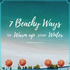 7 Beachy Ways to Warm Up Your Winter | Beachside Vacation Rentals | Vacation Home Rentals in Southern California, Vacation Homes Orange County California