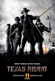 Texas Rising (2015 TV Mini-Series) The story of how the Texas Rangers were created.