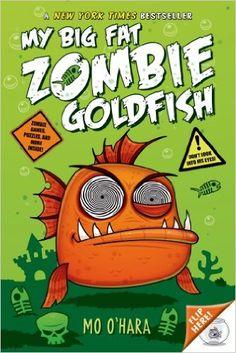 My Big Fat Zombie Goldfish: Mo O'Hara, Marek Jagucki: 9781250052155: Amazon.com: Books