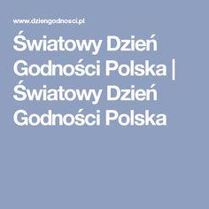 Światowy Dzień Godności Polska   Światowy Dzień Godności Polska