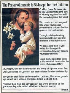 A PARENT'S PRAYER TO ST JOSEPH O glorious St. Joseph, to you God committed the care of His only begotten Son amid the many dangers of this world. We come to you and ask you to take under your special protection the children God has given us. Prayer Wall, Prayer Verses, Faith Prayer, Prayer Book, Praying For Your Children, Prayers For Children, Catholic Religion, Catholic Saints, Roman Catholic