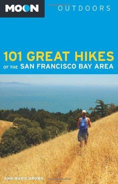 Introducing Moon 101 Great Hikes of the San Francisco Bay Area Moon Outdoors. Great Product and follow us to get more updates!