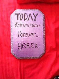 Today tomorrow forever GreΣΚ #sigmakappa