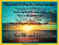 Chris Tomlin, Lay Me Down: Take this life and let it shine www.positivelyludicrousness.com