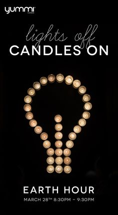 Lights off, Candles ON! Earth Hour March 28th 2015 from 8:30pm - 9:30pm