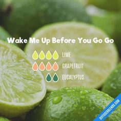 Wake Me Up Before You Go Go — Essential Oil Diffuser Blend