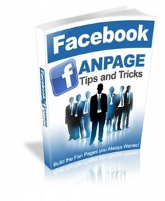 Facebook Fan Page Tips and Tricks PDF eBook with Full resale rights!