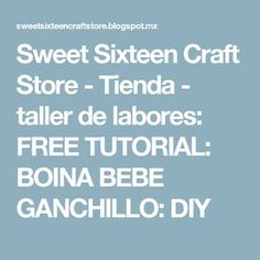 Sweet Sixteen Craft Store - Tienda - taller de labores: FREE TUTORIAL: BOINA BEBE GANCHILLO: DIY