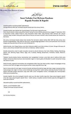 Surat Terbuka Umi Hj. Irena Handono Kepada Presiden dan Kapolri  From Irena Handono Fanpage Facebook:http://ift.tt/2f2TR1S;  [portalpiyungan.com] Surat Terbuka Umi Hj. Irena Handono  Kepada Presiden & Kapolri  Assalamualaikum warahmatullahi wabarokatuh Semoga Rahmat Allah Subhanahu Wataala terlimpah kepada Ananda dan kita semua Aamin. Ananda Presiden Joko Widodo dan Ananda Kapolri Tito Karnavian yang terhormat Perlu Ananda ketahui bahwa yang dihina Basuki Tjahaja Purnama (Ahok) pada…
