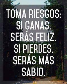Al final siempre ganarás. Entonces que esperas?  #ganar #sabiduria #riesgo #sabio #inversiones #reto #feliz #perder #ivangalicki