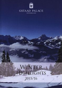 https://flic.kr/p/ELrzXL | Gstaad Palace - Winter Highlights 2015-16; Canton Bern, Switzerland | hotel tourism travel brochure | by worldtravellib World Travel library