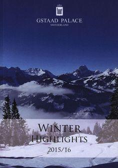 https://flic.kr/p/ELrzXL | Gstaad Palace - Winter Highlights 2015-16; Canton Bern, Switzerland | hotel tourism travel brochure | by worldtravellib World Travel library