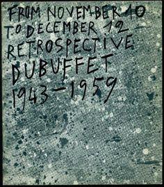 Jean Dubuffet Retrospective Exhibition 1943-1959. New York, Pierre Matisse Gallery, 1959. Catalogo della mostra retrospettiva di Jean Dubuffet, Pierre Matisse Gallery 1959. Copertina realizzata da un disegno originale di Dubuffet, titoli in nero sulla sovracoperta di acetato