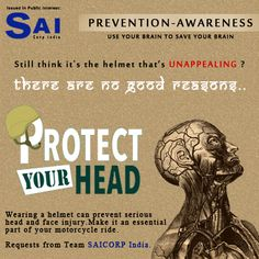 Use your Brain to Save your Brain! #WearHelmets #LiveHigh #saiorpindia #savebrain #roadsafety