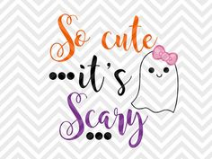 So Cute It's Scary Halloween Ghost Bow girls Cutest Pumpkin in the Patch Onesie Trick or Treat SVG file - Cut File - Cricut projects - cricut ideas - cricut explore - silhouette cameo projects - Silhouette projects SVG by KristinAmandaDesigns