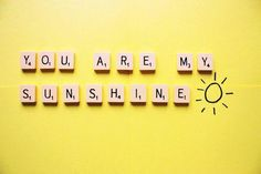 Sunshine ...You are my Sunshine ...Siobhan's favorite Song <3