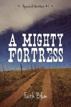 A Mighty Fortress (Hymns of the West) by Faith Blum, http://www.amazon.com/dp/B00GPDQVC2/ref=cm_sw_r_pi_dp_5qIYsb0R89M86