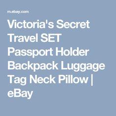 Victoria's Secret Travel SET Passport Holder Backpack Luggage Tag Neck Pillow  | eBay