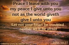 True Peace and Rest ~ John 14 27, Matthew 11 28, Come Unto Me, Give It To Me, Let It Be, Poems, Rest, Peace