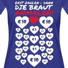 Erst zahlen - dann die Braut anmalen! T-Shirts - Frauen Premium T-Shirt