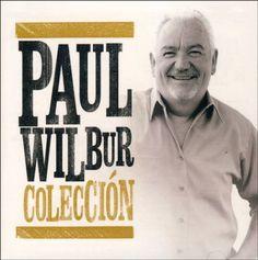 Coleccion, Paul Wilbur Worship Leader, Praise Songs, Christian Music, Biblia