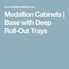 Medallion Cabinets | Base with Deep Roll-Out Trays