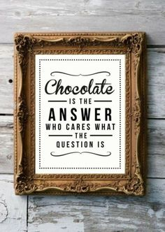 "Quote about chocolate. ""Chocolate is the answer. Who cares about the question?"" Totally makes sense to me! Great Quotes, Quotes To Live By, Inspirational Quotes, Motivational Quotes, Quick Quotes, The Words, Vino Y Chocolate, Dove Chocolate, Chocolate Heaven"