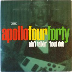 APOLLO FOUR FORTY AIN'T TALKIN BOUT DUB