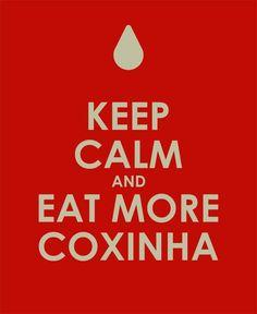 @moriael keep calm and eat more coxinha