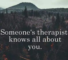 Someone's therapist knows all about you