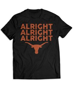 Texas Longhorns - Alright Alright Alright                                                                                                                                                                                 More