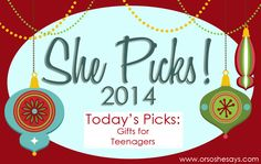 Gift Ideas for Teenagers ~ She Picks! 2014 - Or so she says...
