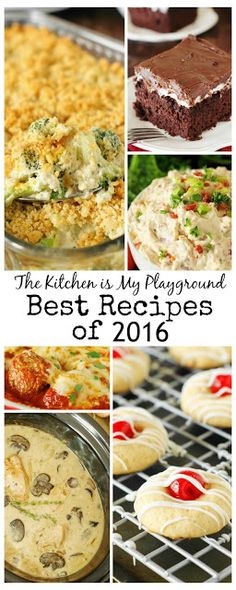 Top 16 Recipes of 2016 on The Kitchen is My Playground ~ oh, what a delicious year it's been!  www.thekitchenismyplayground.com