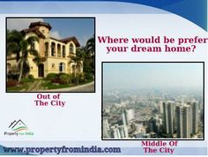 Where would you prefer you #dream #house? Both projects are available on http://www.propertyfromindia.com/
