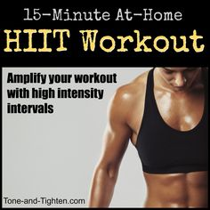 HIIT is the most efficient way to workout... period. Get an amazing, 15-minute, at-home interval workout from Tone-and-Tighten.com #workout #fitness
