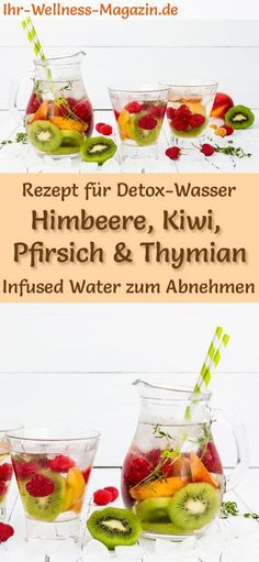 Himbeer-Kiwi-Pfirsich-Thymian-Wasser – Rezept für Infused Water – Detox-Wasser Detox water – Recipe for raspberry-kiwi-peach-thyme-water: Infused water or detox water helps … Kiwi, Healthy Eating Tips, Healthy Nutrition, Child Nutrition, Superfood, Infused Water Detox, Digestive Detox, Lemon Diet, Natural Cleanse
