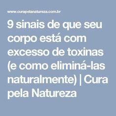 9 sinais de que seu corpo está com excesso de toxinas (e como eliminá-las naturalmente) | Cura pela Natureza